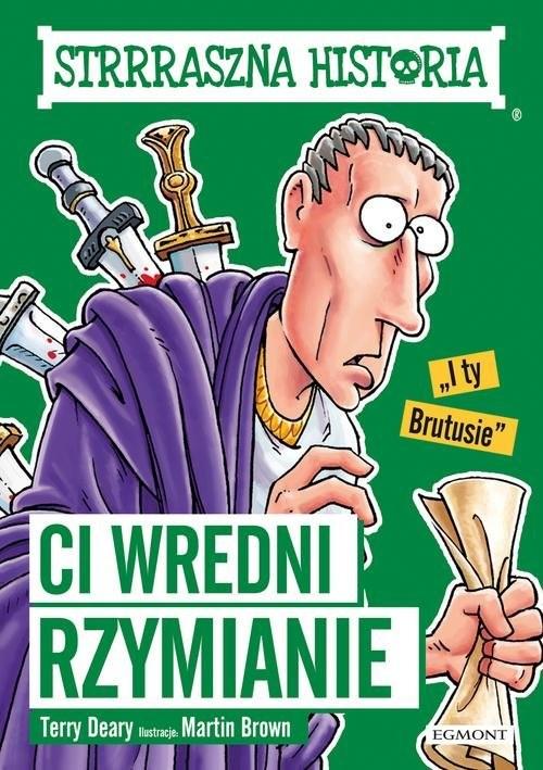 okładka Strrraszna historia Ci wredni Rzymianie, Książka | Deary Terry