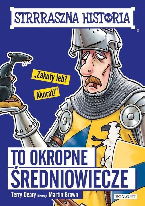 okładka Strrraszna historia To okropne średniowiecze, Książka   Deary Terry