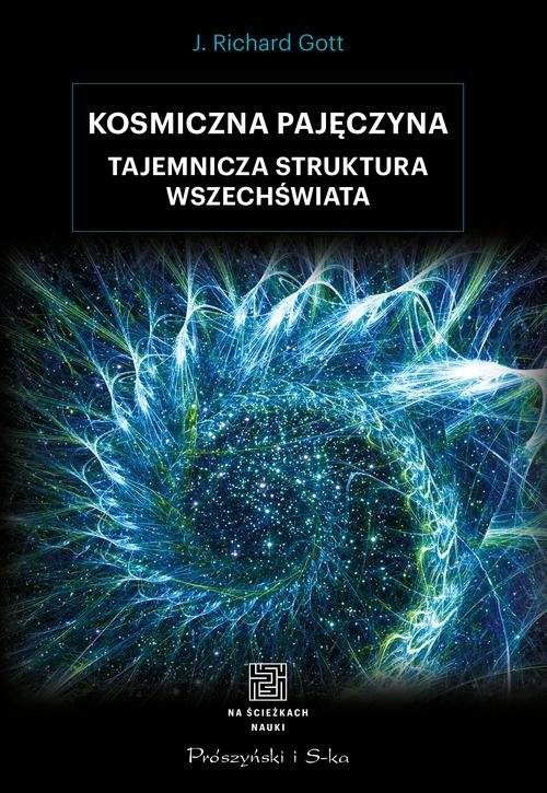okładka Kosmiczna pajęczyna Tajemnicza struktura Wszechświata, Książka | Gott Richard J.