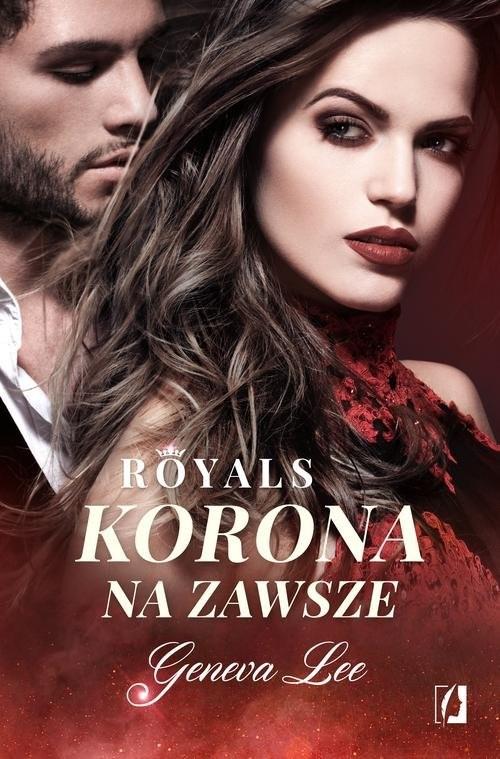okładka Royals Tom 3 Korona na zawsze, Książka | Lee Geneva