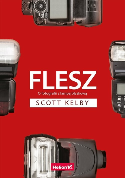 okładka Flesz. O fotografii z lampą błyskową, Książka | Kelby Scott