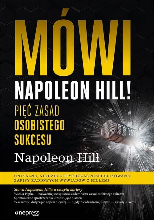 okładka Mówi Napoleon Hill! Pięć zasad osobistego sukcesu, Książka | Napoleon Hill