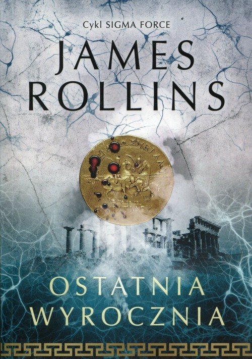 okładka Ostatnia wyrocznia Sigma Force Tom 5książka      Rollins James