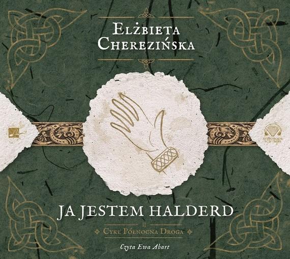 okładka Ja jestem Halderdaudiobook | MP3 | Elżbieta Cherezińska