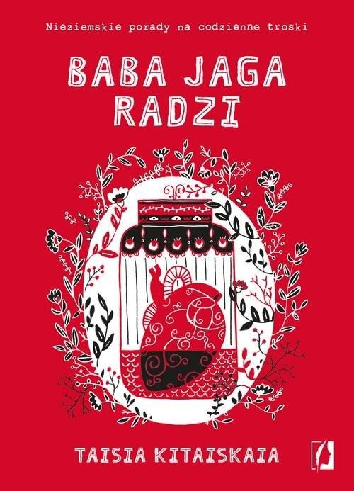 okładka Baba Jaga radzi Nieziemskie porady na codzienne troski, Książka | Kitaiskaia Taisia