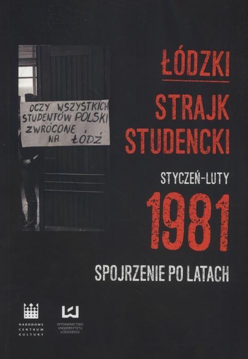 okładka Łódzki strajk studencki Styczeń - Luty 1981 Spojrzenie po latachksiążka |  |