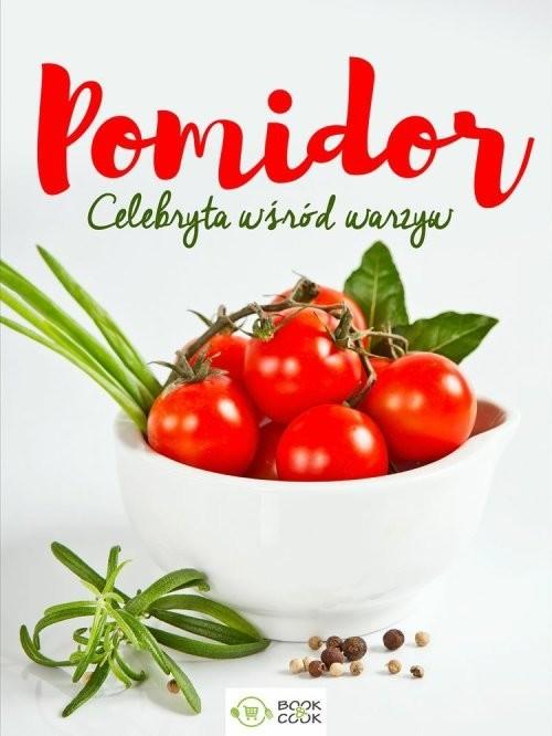 okładka Pomidor celebryta wśród warzyw, Książka |