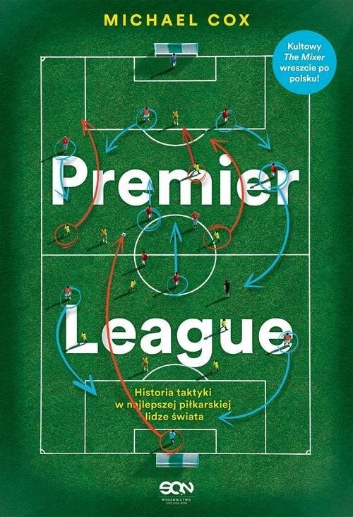 okładka Premier League Historia taktyki w najlepszej piłkarskiej lidze świata, Książka | Cox Michael