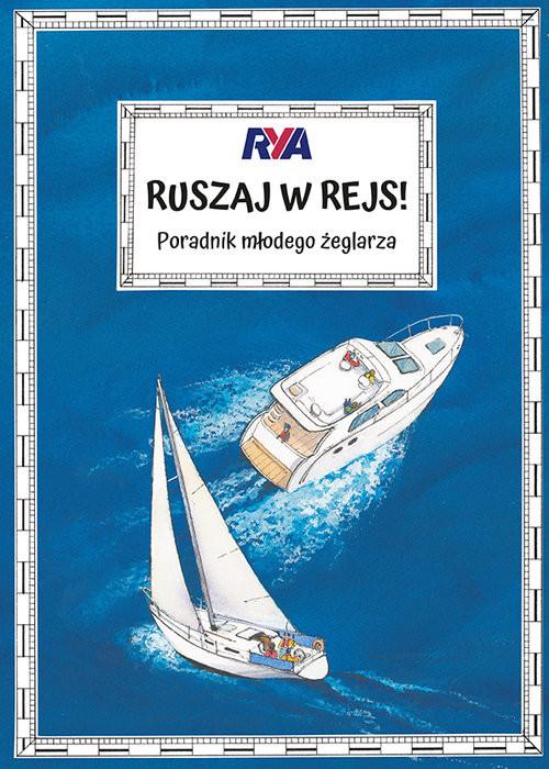 okładka Ruszaj w rejs! Poradnik młodego żeglarza, Książka   Myatt Claudia