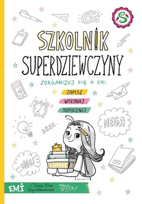 okładka Emi i Tajny Klub Superdziewczyn Szkolnik superdziewczyny, Książka | Mielech Agnieszka