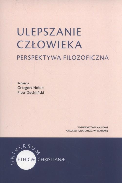okładka Ulepszanie człowieka Perspektywa filozoficzna, Książka |