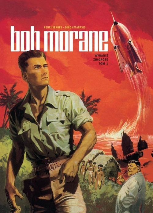 okładka Bob Morane Wydanie zbiorcze zbiorcze Tom 1. KsiążkaHenri Vernes, Dino Attanasio