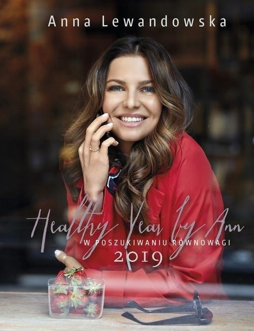 okładka Healthy Year by Ann 2019. W poszukiwaniu równowagi, Książka | Anna  Lewandowska