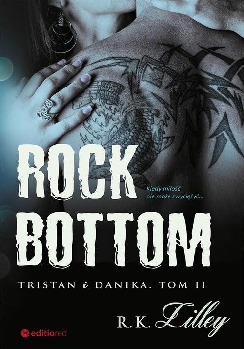okładka Rock Bottom Tristan i Danika. Tom 2książka |  | Lilley R.K.
