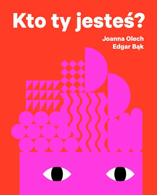 okładka Kto ty jesteś?, Książka | Joanna Olech
