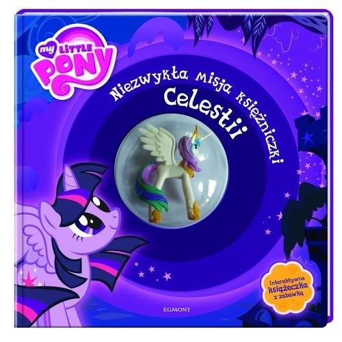 okładka My Little Pony Niezwykła misja księżniczki Celestiiksiążka |  | Liliana Fabisińska