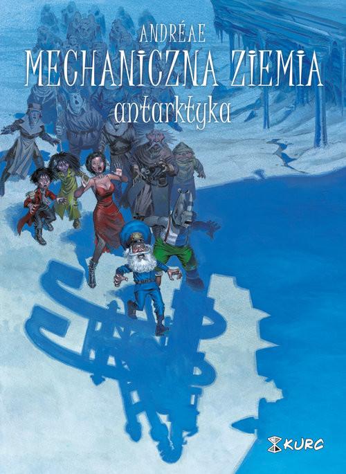 okładka Mechaniczna ziemia Tom 2 Antarktyka, Książka | Andreae Jean-Baptiste