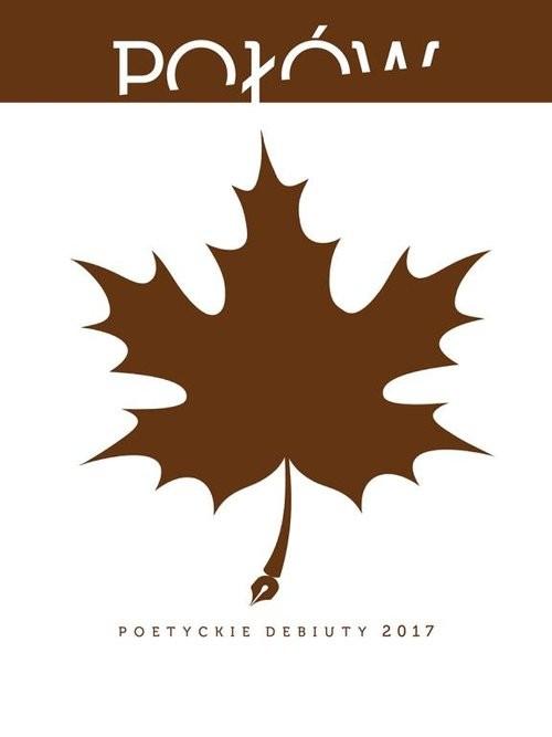 okładka Połów21 Poetyckie debiuty 2017, Książka | Paweł Bień, Maciej Konarski, Patryk Kosenda, Praca Zbiorowa
