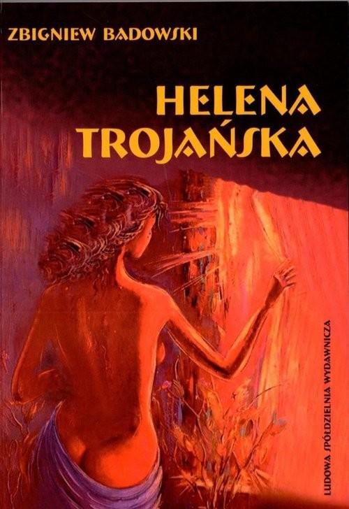 okładka Helena Trojańska, Książka | Badowski Zbigniew