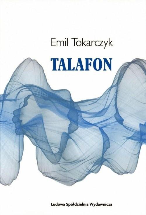 okładka Talafon, Książka | Tokarczyk Emil
