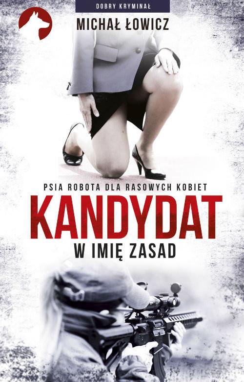 okładka Kandydat - w imię zasad, Książka | Łowicz Michał