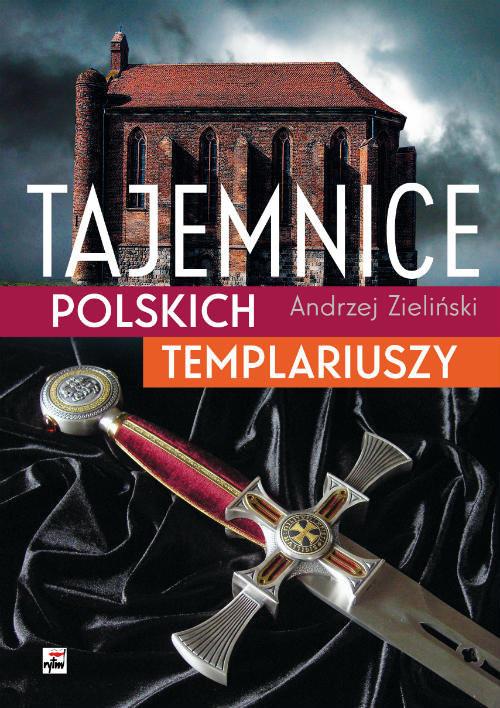 okładka Tajemnice polskich templariuszy, Książka | Zieliński Andrzej
