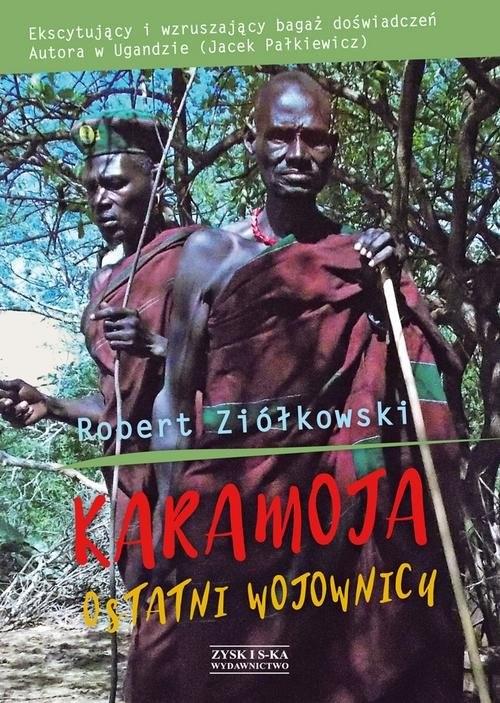 okładka Karamoja Ostatni Wojownicy, Książka | Ziółkowski Robert