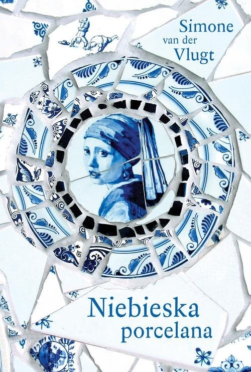 okładka Niebieska porcelana, Książka | Vlugt Simone van.der