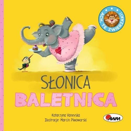 okładka Ach te zwierzęta Słonica Baletnica, Książka | Vanevska Katarzyna