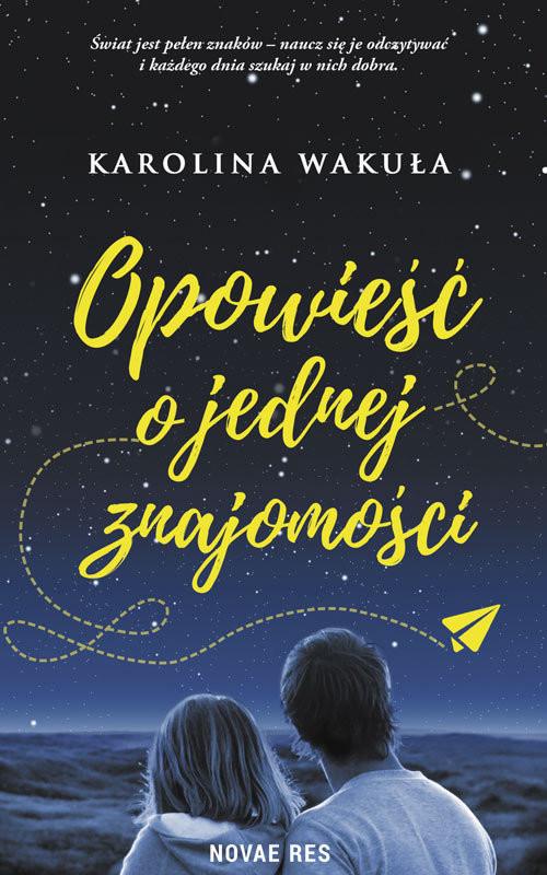 okładka Opowieść o jednej znajomości, Książka | Wakuła Karolina
