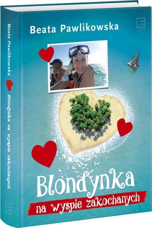 okładka Blondynka na Wyspie Zakochanych, Książka | Pawlikowska Beata