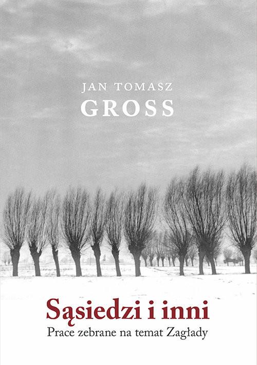 okładka Sąsiedzi i inni Prace zebrane na temat Zagłady, Książka | Jan Tomasz Gross