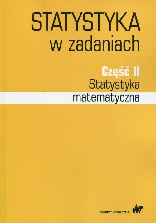 okładka Statystyka  w zadaniach Część 2 Statystyka matematyczna, Książka | Iwona Bąk, Iwona Markowicz, Magdal Mojsiewicz
