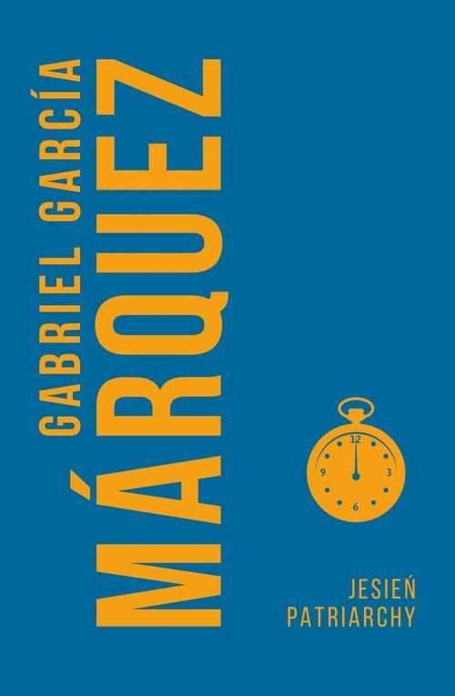 okładka Jesień patriarchy, Książka | Gabriel Garcia Marquez, Carlos Marrodan Casas