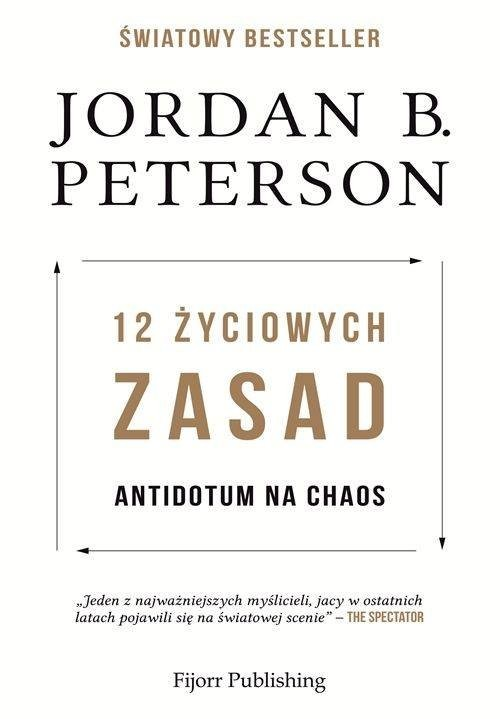 okładka 12 życiowych zasad Antidotum na chaos, Książka | Peterson, B. Jordan