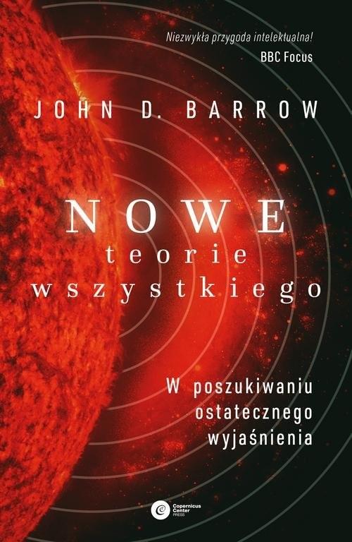 okładka Nowe Teorie Wszystkiego W poszukiwaniu ostatecznego wyjaśnienia, Książka | John D. Barrow