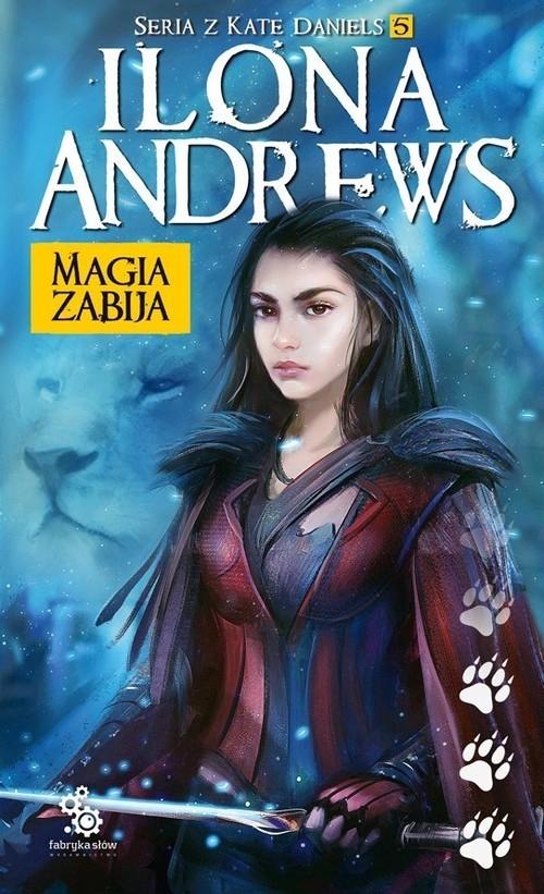 okładka Magia zabija Seria o Kate Daniels  Tom 5, Książka | Andrews Ilona