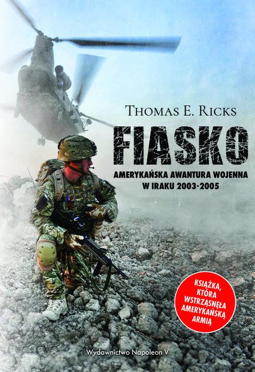 okładka Fiasko Amerykańska awantura wojenna w Iraku 2003-2005, Książka   Thomas E. Ricks
