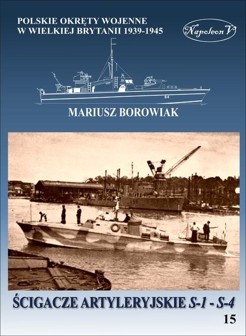 okładka Ścigacze artyleryjskie S-1 - S-4, Książka | Borowiak Mariusz