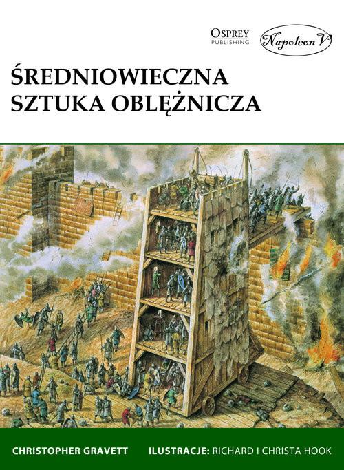 okładka Średniowieczna sztuka oblężnicza, Książka | Gravett Christopher