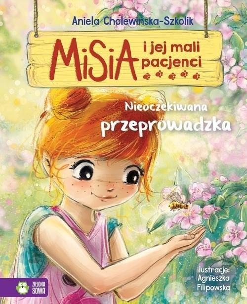 okładka Misia i jej mali pacjenci Nieoczekiwana przeprowadzka, Książka | Cholewińska-Szkolik Aniela