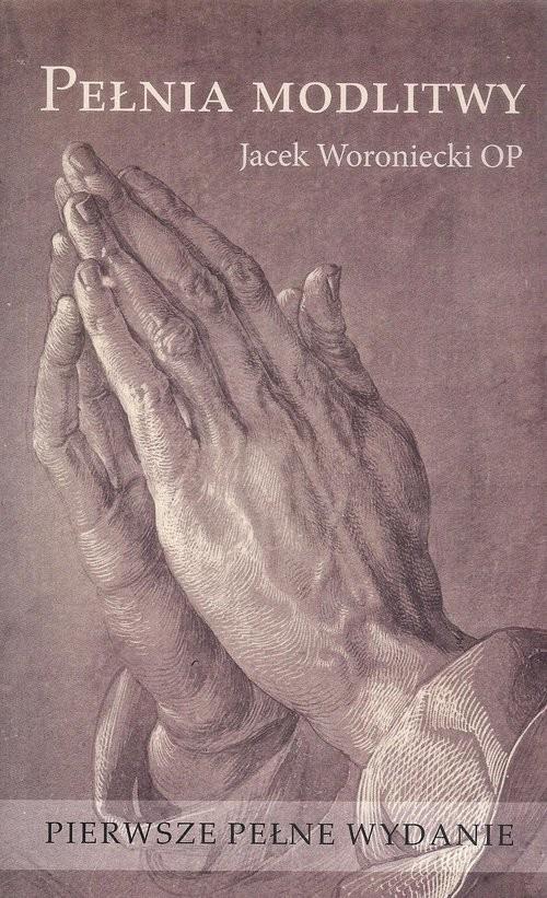 okładka Pełnia modlitwyksiążka      Woroniecki Jacek