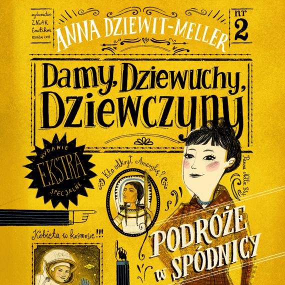 okładka Damy, dziewuchy, dziewczyny podróże w spódnicy, Audiobook | Anna Dziewit-Meller