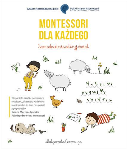 okładka Montessori dla każdego. Samodzielnie odkryj świat, Książka | Ceremuga Małgorzata