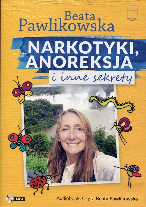 okładka Narkotyki anoreksja i inne sekrety, Książka   Beata Pawlikowska