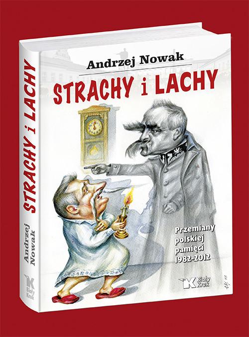 okładka Strachy i Lachy Przemiany polskiej pamięci 1982-2012, Książka | Andrzej Nowak