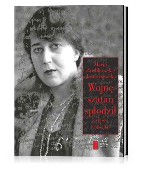 okładka Wojnę szatan spłodził Zapiski 1939-1945, Książka | Pawlikowska-Jasnorzewska Maria