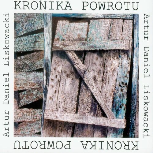 okładka Kronika powrotu, Książka   Artur Daniel  Liskowacki