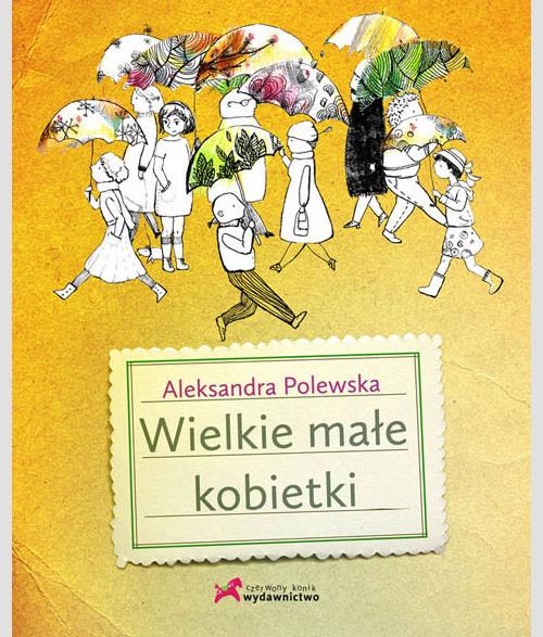 okładka Wielkie małe kobietki, Książka | Polewska Aleksandra