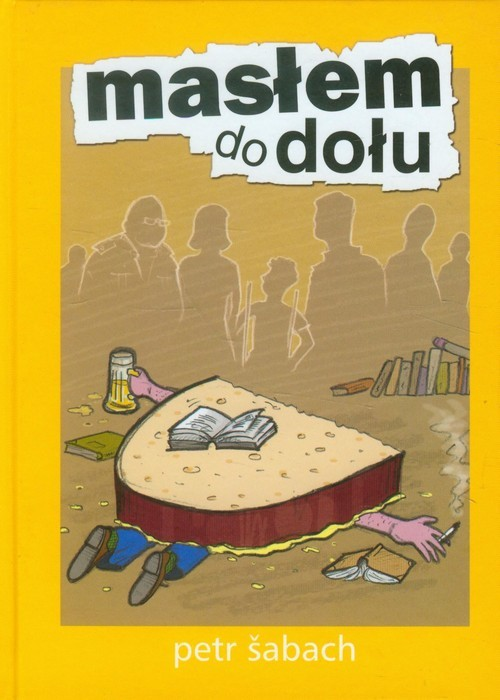 okładka Masłem do dołu, Książka | Šabach Petr
